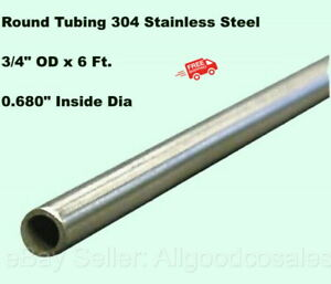Round Tubing 304 Stainless Steel 3 4 Od X 6 Ft Welded 0 680 Inside Dia