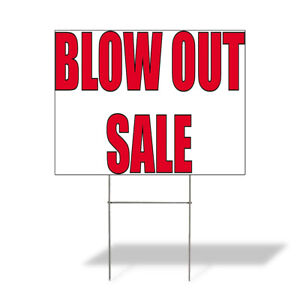 Weatherproof Yard Sign Blow Out Sale Outdoor Advertising Printing Lawn Garden