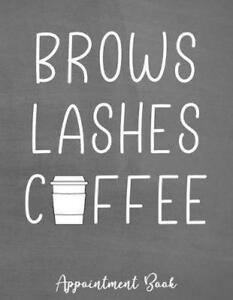 Brows Lashes Coffee Makeup Artist Daily Appointment Book With Face Chart Pages