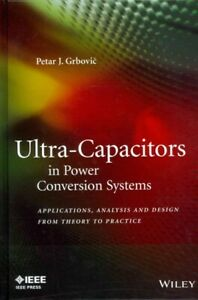 Ultra capacitors In Power Conversion Systems Applications Analysis And Des