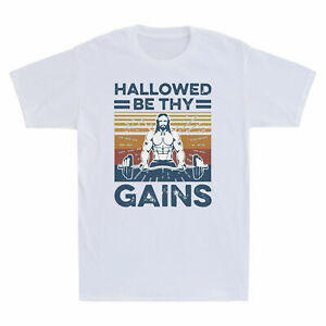 Fitness Jesus Hallowed Be Thy Gains Funny Gym Workout Gift Vintage Men T shirt