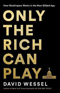 Only the Rich Can Play: How a Billionaire Sold Washington a Bonanza for the Weal $28.22