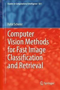 Computer Vision Methods for Fast Image Classifcation and Retrieval Hardcover... $106.19