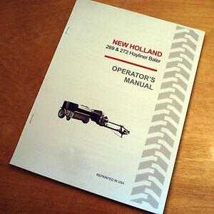 New Holland 269 272 Baler Hayliner Operator s Owners Book Guide Manual Nh