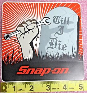 Genuine Official Snap On Tools Till I Die Sticker Decal Brand New