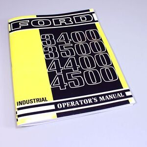 Ford 3400 3500 4400 4500 Industrial Tractor Operators Owners Manual Maintenance