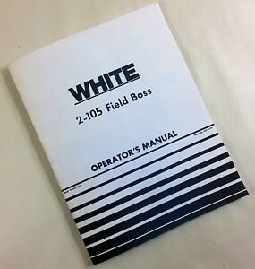 White 2 105 Field Boss Tractor Operators Owners Manual Oliver Maintenance Book