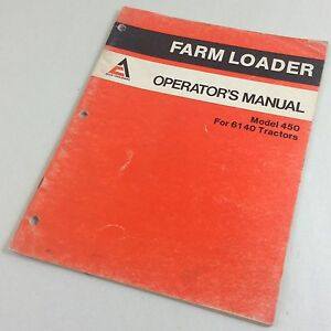Allis Chalmers Model 450 Farm Loader For 6140 Tractors Operators Owners Manual