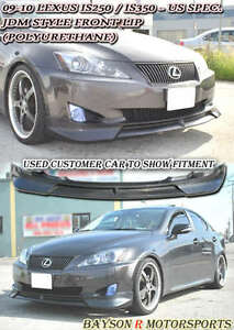 Jdm style Front Lip urethane Fits 09 10 Lexus Is250 Is350
