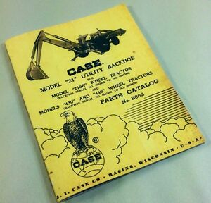 J I Case 21 Utility Backhoe For 210b 430 440 Wheel Tractors Part Catalog Manual