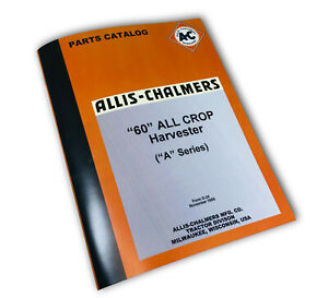 Allis Chalmers 60 All Crop Harverster A Series A 101 Up Parts Catalog Manual
