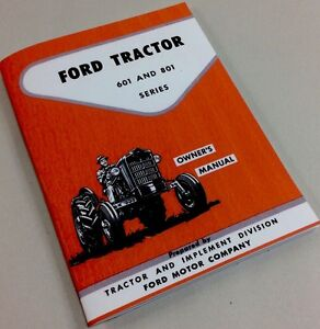Ford 641 651 661 671 681 841 851 861 871 881 Tractor Operator Owners Manual