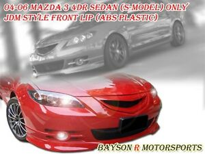 Jdm Style Front Lip Abs Fits 04 06 Mazda 3 4dr S Model