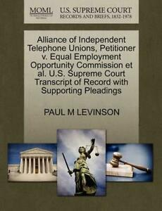 Alliance of Independent Telephone Unions  Petitioner v. Equal Employment Opportu