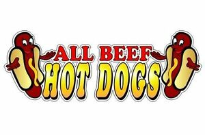 All Beef Hot Dogs 4 5 x13 Decal For Concession Trailer Or Hot Dog Cart Menu