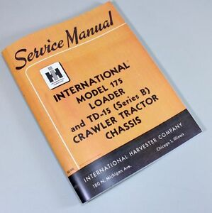 International 175 Td15 B Crawler Loader Tractor Service Repair Manual Technical