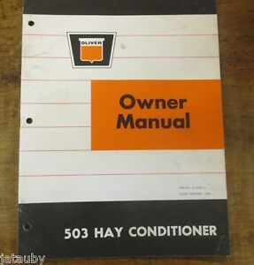 Oliver Owner Manual 503 Hay Conditioner Vintage Tractor 1969