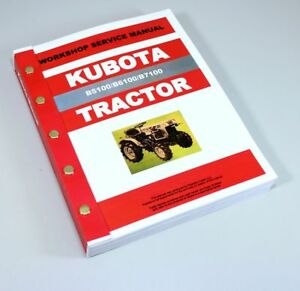 Kubota B5100 B6100 B7100 Tractor Service Repair Manual Shop Book Overhaul