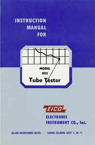 Eico 625 Tube Tester Reprint Manual With Tube Data