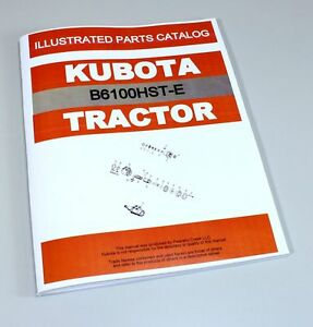 Kubota B6100hst e Tractor Parts Assembly Manual Catalog Exploded Views Numbers