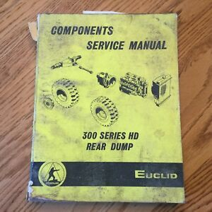 Euclid 301 302 Hd Series Rear Dump Service Shop Repair Manual Haul Quarry Truck