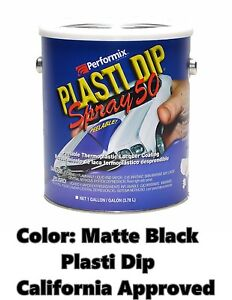 Performix Plasti Dip Spray 50 Matte Black Gallon Low Voc California Ca Free S h