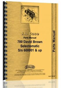 Case David Brown 780 Tractor Parts Manual Sn 600001 Up W Selectamatic