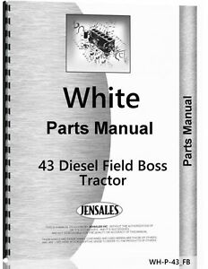 White 43 Diesel Field Boss Tractor Parts Manual Catalog