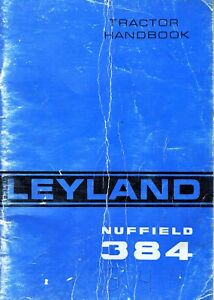 Leyland Nuffield Vintage 384 Tractor Operator s Handbook Manual Akd 7487