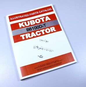 Kubota B6100d t Tractor Parts Assembly Manual Catalog Exploded Views Numbers
