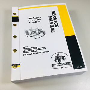 Service Manual For John Deere 40c Crawler Technical Repair Shop 670pgs