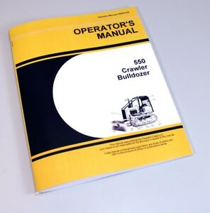 Operators Manual For John Deere 550 550c Crawler Bulldozer Owners Maintenance