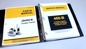 Service Manual Set John Deere 450 b Crawler Tractor Loader Repair Parts Catalog