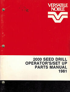 Versatile 2000 Seed Drill Operator s Set up Parts Manual 1981