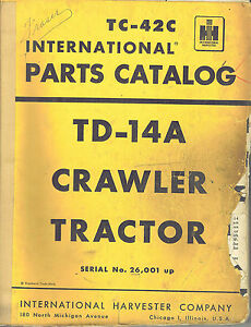 International Vintage Td 14a Crawler Tractor Parts Manual Tc 42c