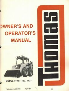 Thomas T103 T132 T133 Skid Steer Loader Operator s Manual new 23617 11
