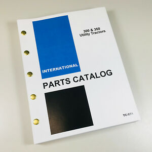 International Ih 300 350 Utility Tractor Parts Assembly Manual Catalog Numbers