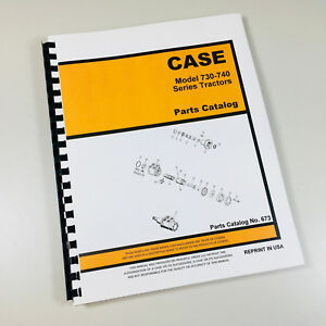 Case 730 740 Series 731 732 733 734 741 742 743 744 Tractor Parts Manual Catalog