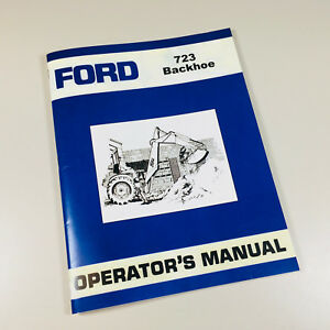 Ford 723 Backhoe Owners Operators Manual Book Maintenance Assembly Instructions