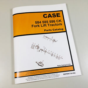 Case 584 585 586 Construction King Fork Lift Parts Manual Catalog Assembly Book