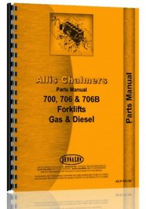 Parts Manual Allis Chalmers 700 706 706b Forklift