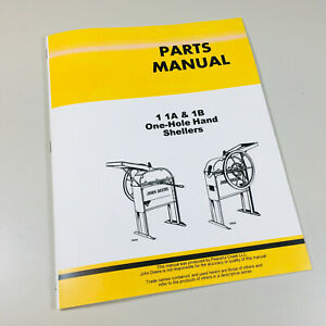 Parts Manual For John Deere 1 1a 1b One Hole Sheller Catalog Assembly