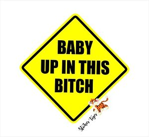Baby Up In This Bitch Cute Funny Car Vinyl Sticker Decal