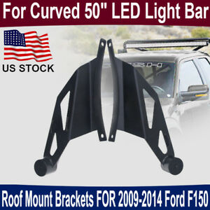Led Curved Light Bar For 09 14 Ford F150 Roof Windshield Mounting Brackets New S