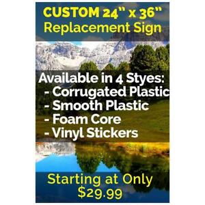 Custom 24 X 36 Sign replacement