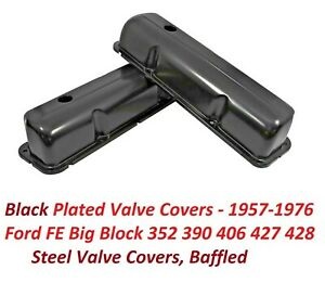 Ford Fe Valve Covers Black Plated 57 76 Big Block 352 390 406 427 428 New Pair