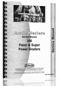 Austin Western Pacer 300 Super 300 Grader Service Repair Manual Sn 17894