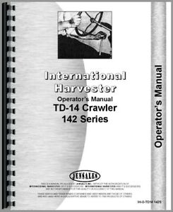 Operators Manual International Harvester Td14 Series 142 Crawler