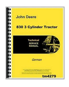 John Deere Diesel 830 3 Cylinder Tractor Shop Service Repair Manual Tm4279