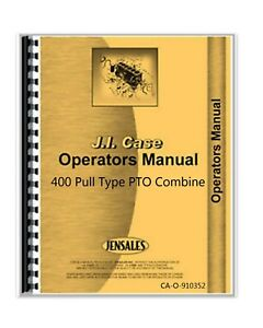 Case 400 Pull Type Pto Driven Combine Owners Operators Manual